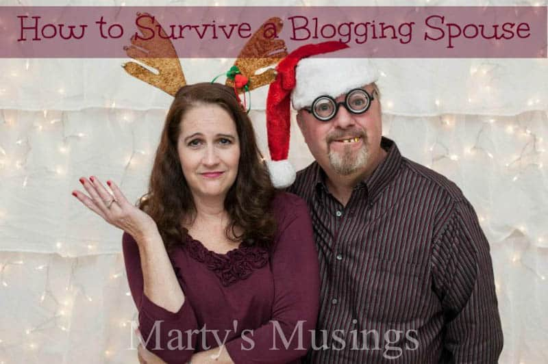 How to Survivve a Blogging Spouse by Marty's Musings