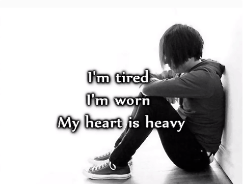 I'm tired I'm worn