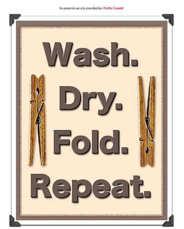 Wash Dry Fold Repeat printable by I Gotta Create
