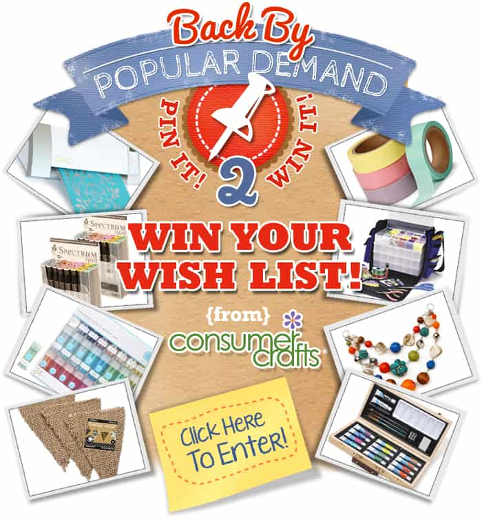 Win Your $500 Wishlist in Consumer Crafts Pin It! & Win It!