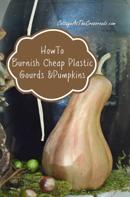 How-to-Burnish-Cheap-Plastic-Gourds-and-Pumpkins