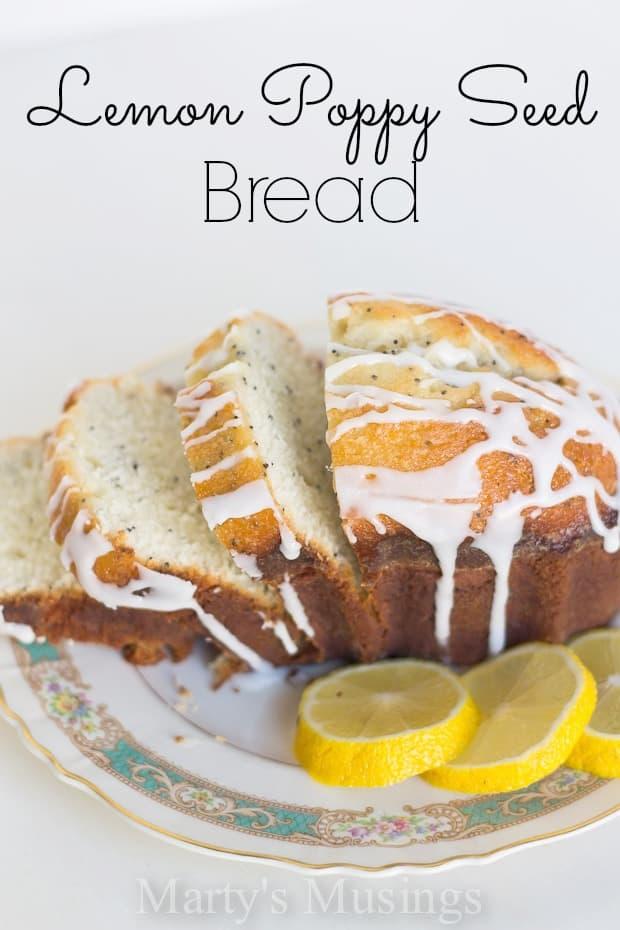 Lemon Poppy Seed Bread - Marty's Musings