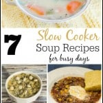 31 Days: 7 Easy Slow Cooker Soup Recipes