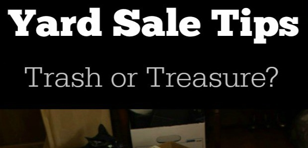 Yard Sale Tips: Trash or Treausre?