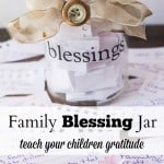 Family Blessing Jar and Instilling Gratitude