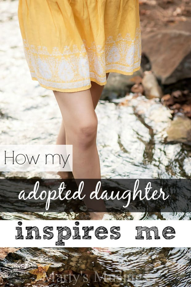 How my Adopted Daughter Inspires Me - Marty's Musings