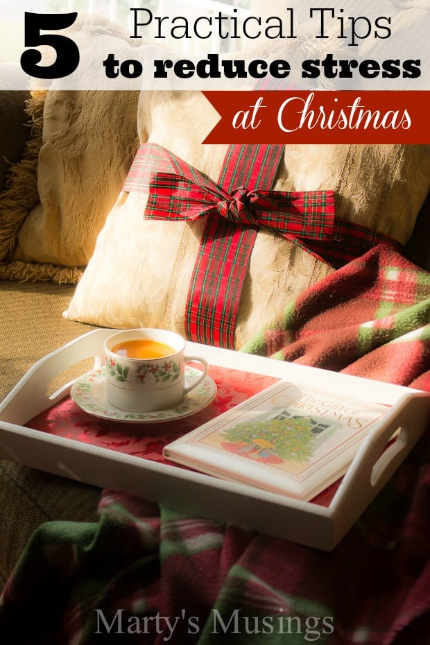 5 Practical Tips to Reduce Stress at Christmas - Marty's Musings