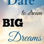 Exciting News and a Dare to Dream Big Dreams