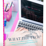 What the Tech? by Lesley Clavijo