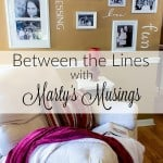 Marty Walden of Marty's Musings joins the series Between the Lines with other bloggers over the age of 50, sharing insight to encourage other women.