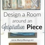 How to Design a Room Around an Inspiration Piece