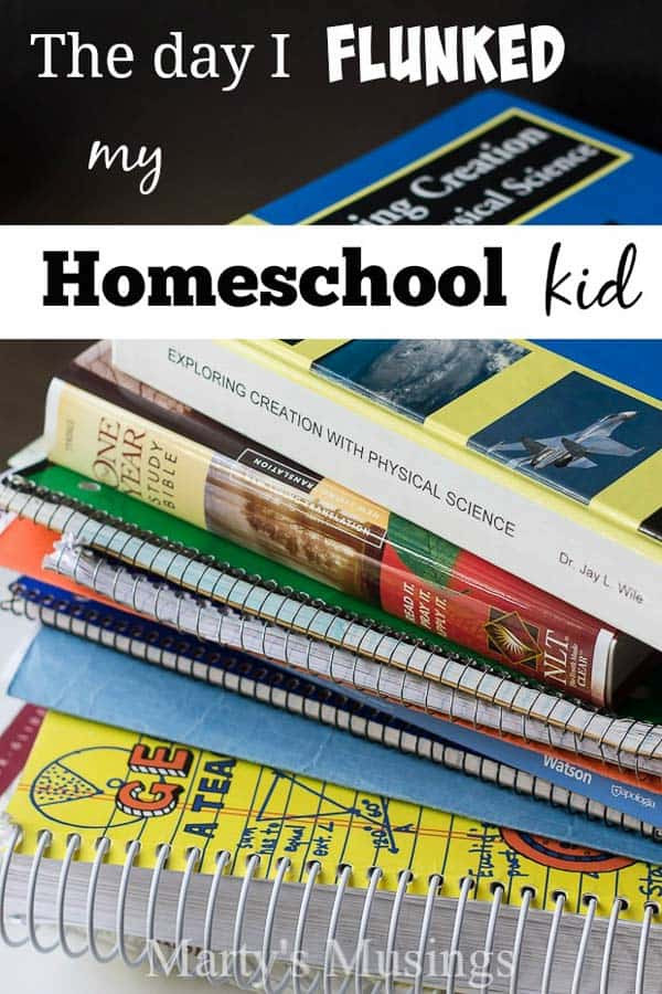 The Day I Flunked my Homeschool Kid - Marty's Musings