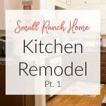 Small Ranch Home Kitchen Remodel: The Dream Begins!