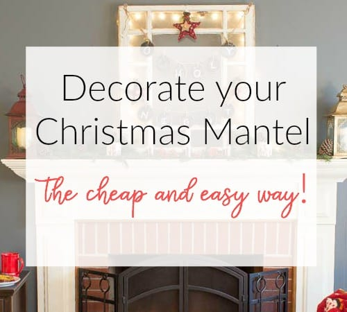 How To Decorate A Christmas Mantel The Cheap Way Marty