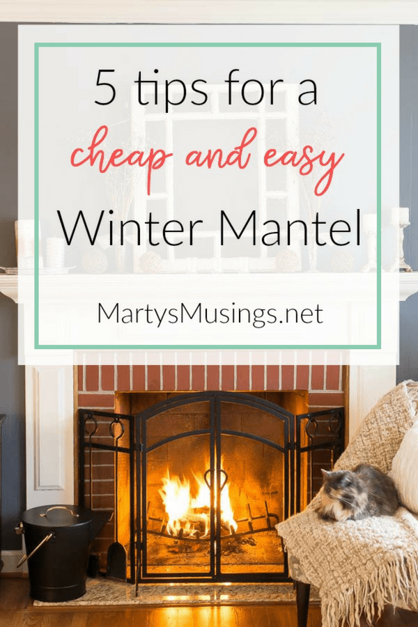 Chase away the January blues with these 5 tips for a cheap and easy winter mantel, including using a focal point, candles and repurposing what you have.