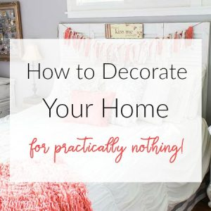 Believe you can't have a beautiful home without a lot of time or money? Think again! Learn how to decorate a home without spending much money or extra time!