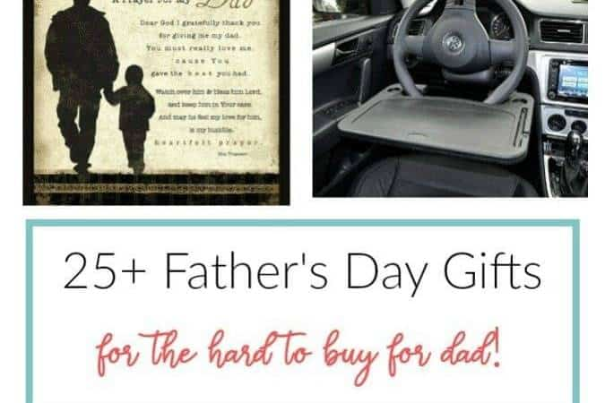 25+ Best Father's Day Gifts for Hard to Buy For Dads!